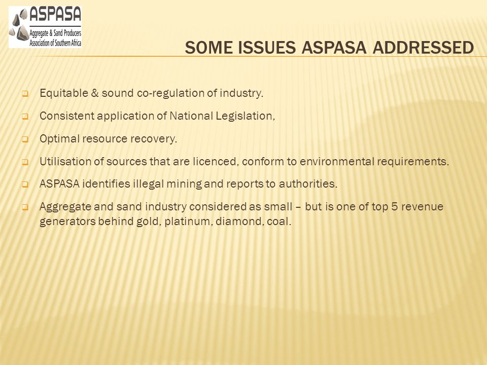 ASPASA is committed to represent a healthy and sustainable aggregate industry .