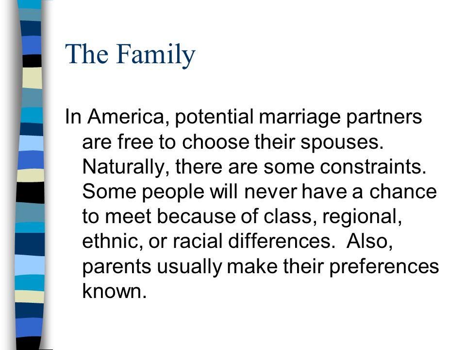 The Family n Marriage Constraints: –Class –Race –Ethnicity –Parents