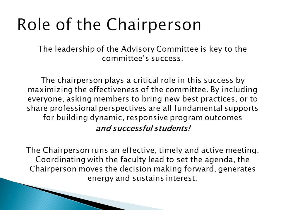 The leadership of the Advisory Committee is key to the committee's success.