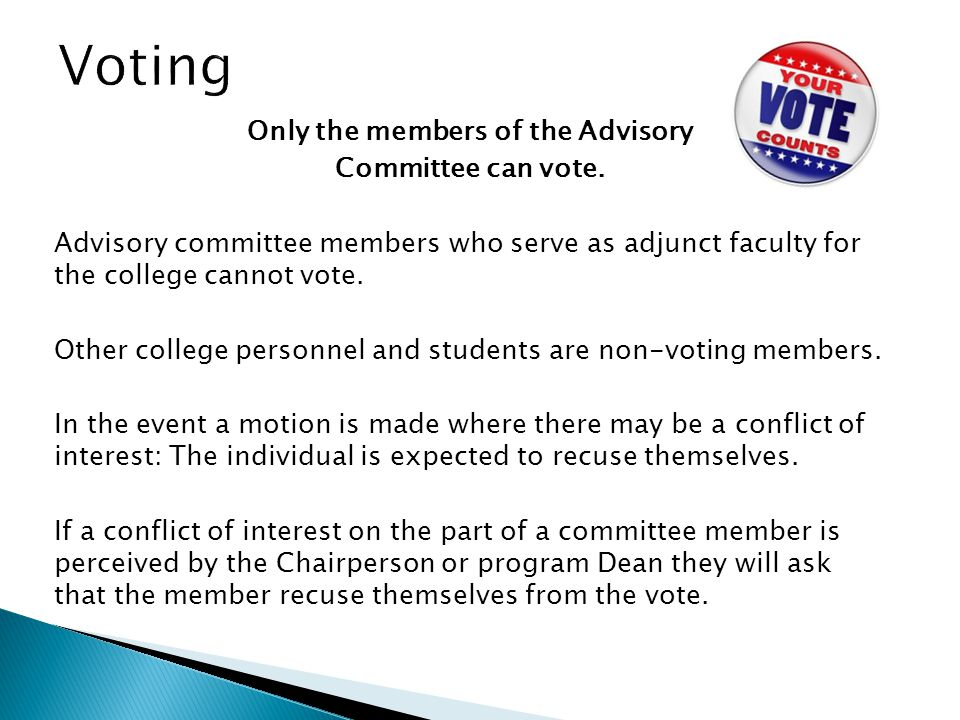 Only the members of the Advisory Committee can vote.