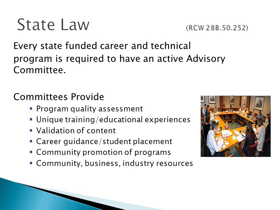 Every state funded career and technical program is required to have an active Advisory Committee.