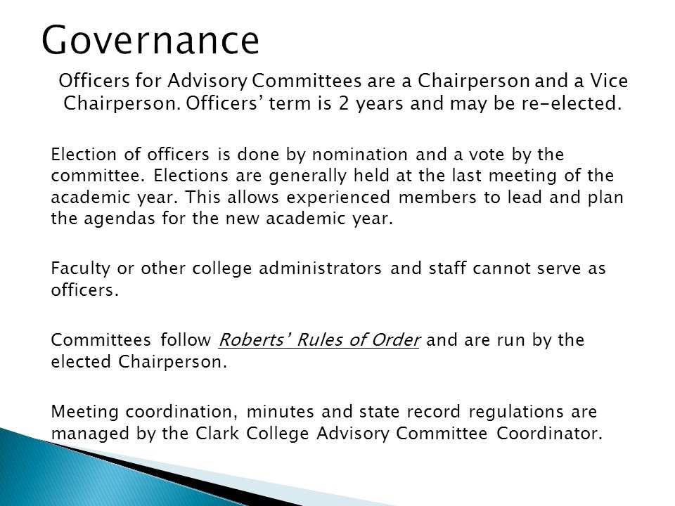 Officers for Advisory Committees are a Chairperson and a Vice Chairperson.