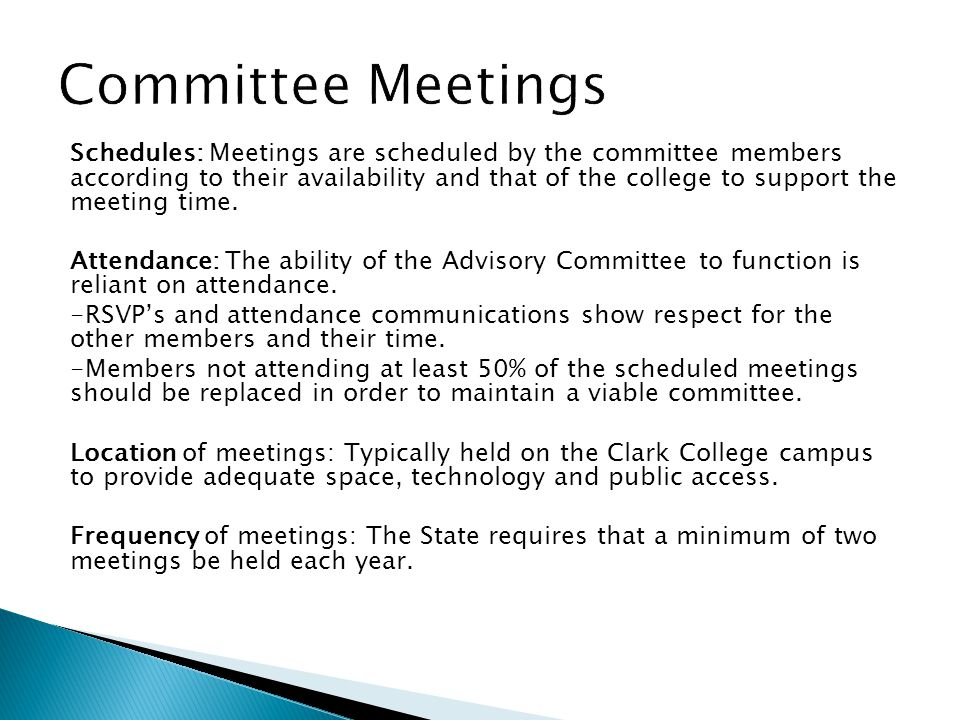 Schedules: Meetings are scheduled by the committee members according to their availability and that of the college to support the meeting time.