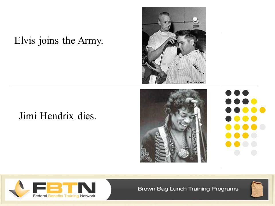 Elvis joins the Army. Jimi Hendrix dies.