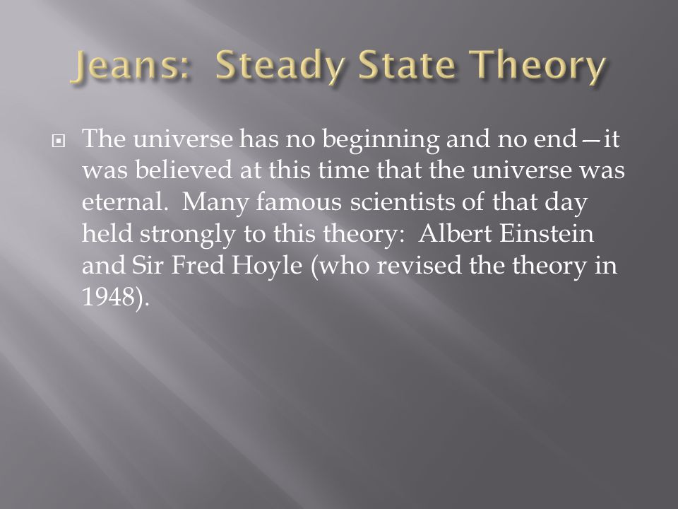 Many in the scientific community continue to try to find ways to explain the universe appearing without a cause.