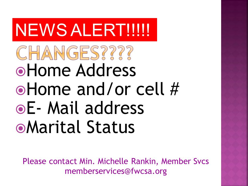  Home Address  Home and/or cell #  E- Mail address  Marital Status Please contact Min.