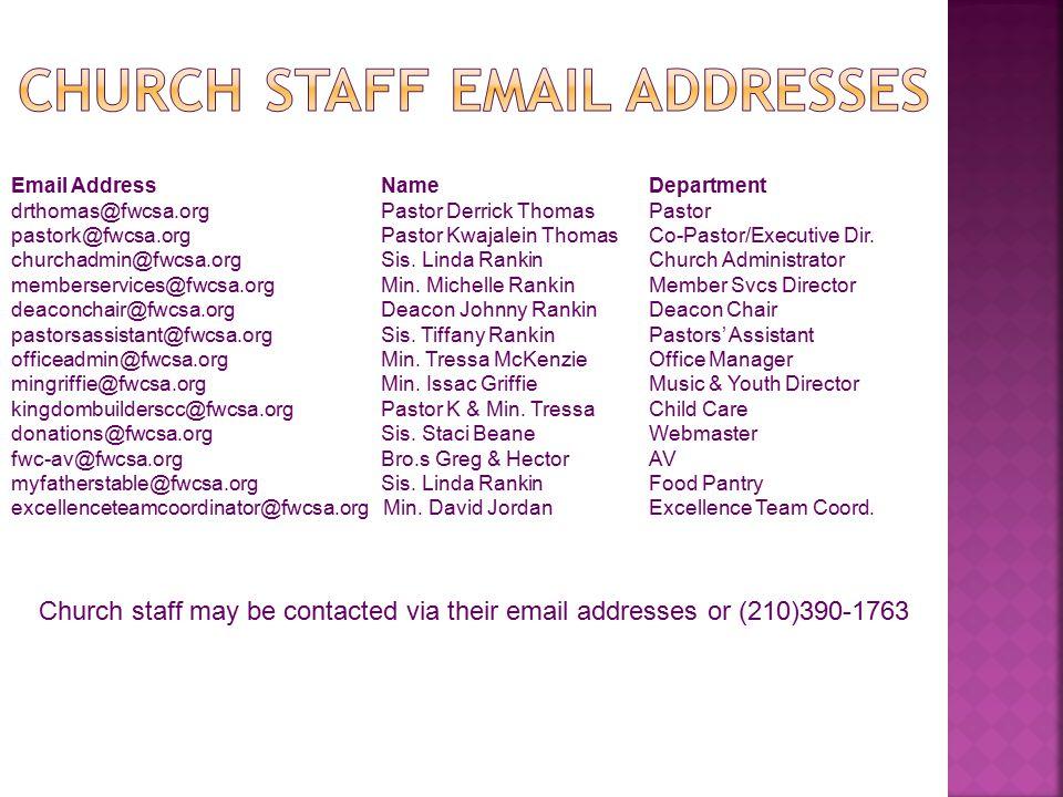 Email Address NameDepartment drthomas@fwcsa.org Pastor Derrick ThomasPastor pastork@fwcsa.org Pastor Kwajalein ThomasCo-Pastor/Executive Dir. churchad