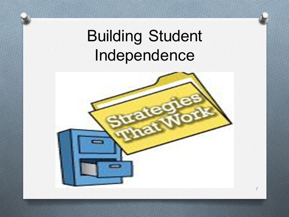 Building Student Independence 1