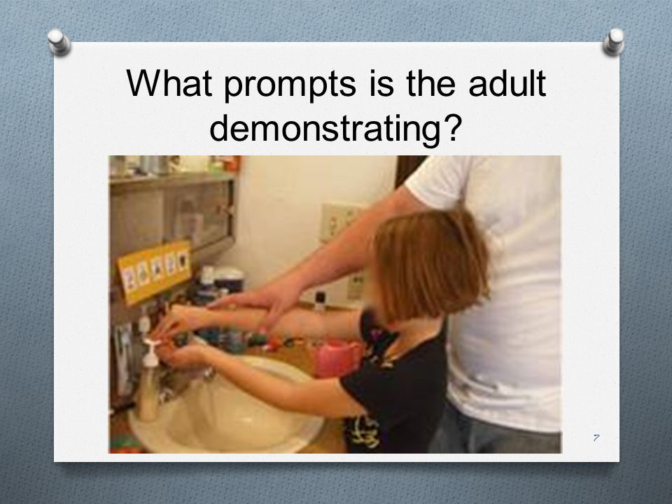 What prompts is the adult demonstrating 7