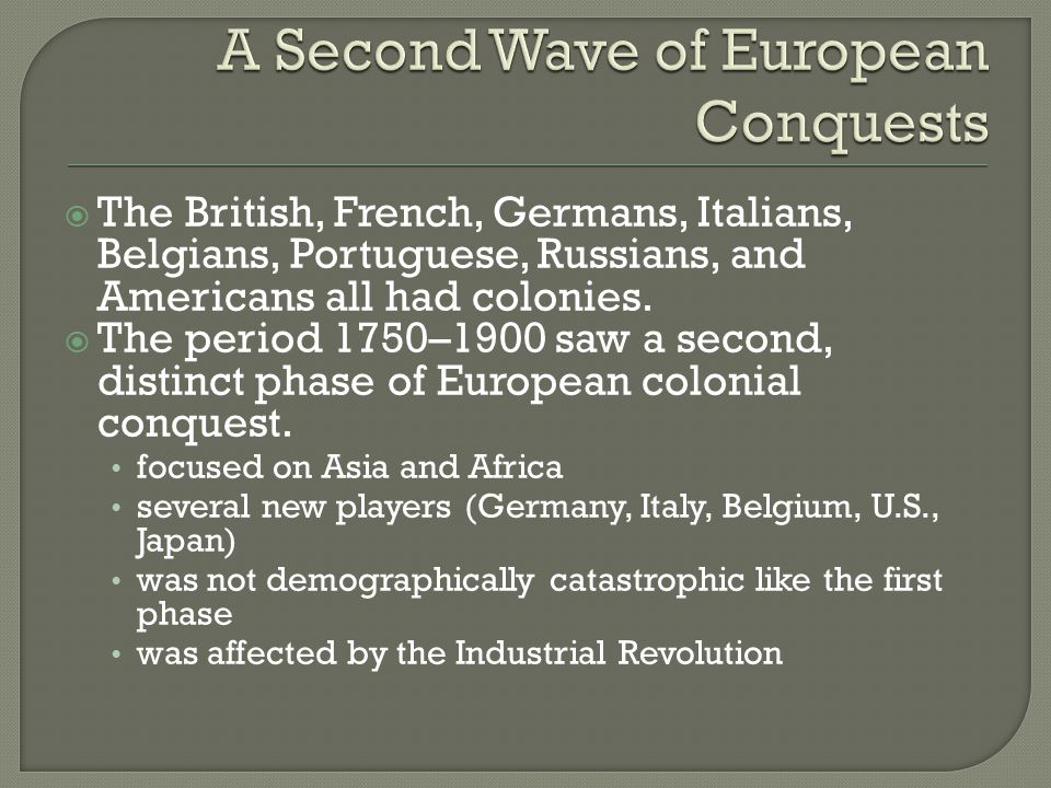  The establishment of the second-wave European empires was based on military force or the threat of using it.