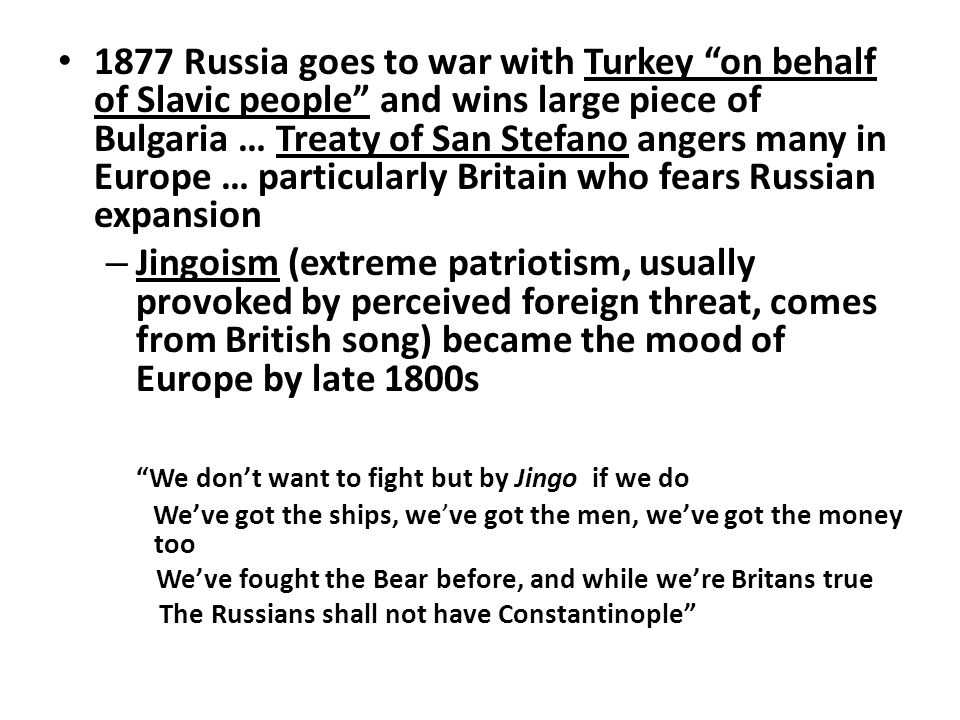 """1877 Russia goes to war with Turkey """"on behalf of Slavic people"""" and wins large piece of Bulgaria … Treaty of San Stefano angers many in Europe … part"""