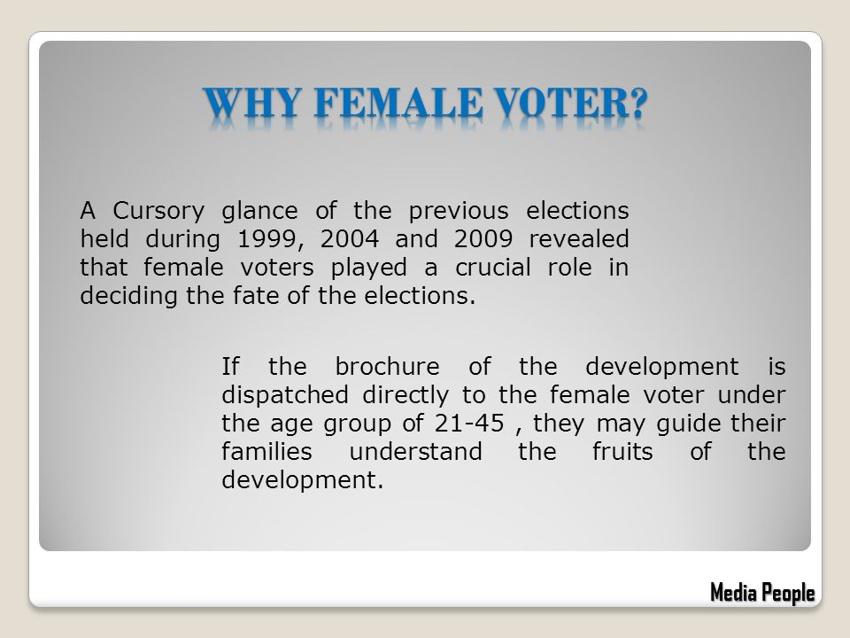 A Cursory glance of the previous elections held during 1999, 2004 and 2009 revealed that female voters played a crucial role in deciding the fate of t
