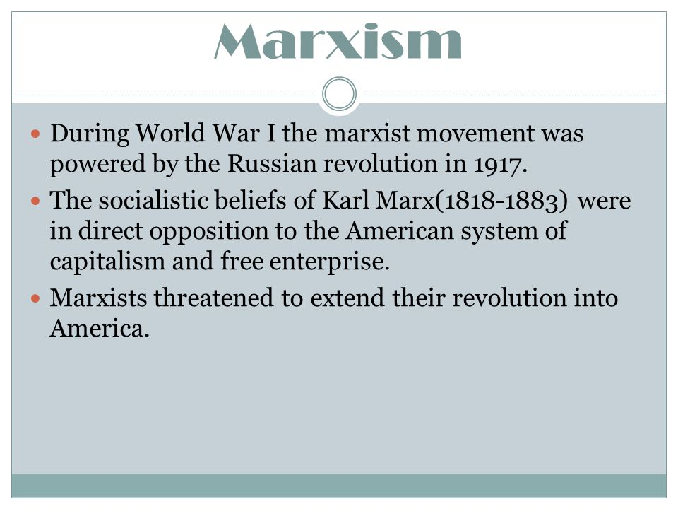 Marxism During World War I the marxist movement was powered by the Russian revolution in 1917.