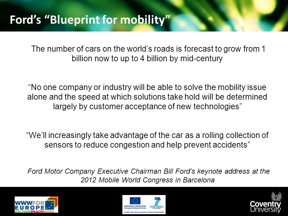 "Ford's ""Blueprint for mobility"" The number of cars on the world's roads is forecast to grow from 1 billion now to up to 4 billion by mid-century ""No o"