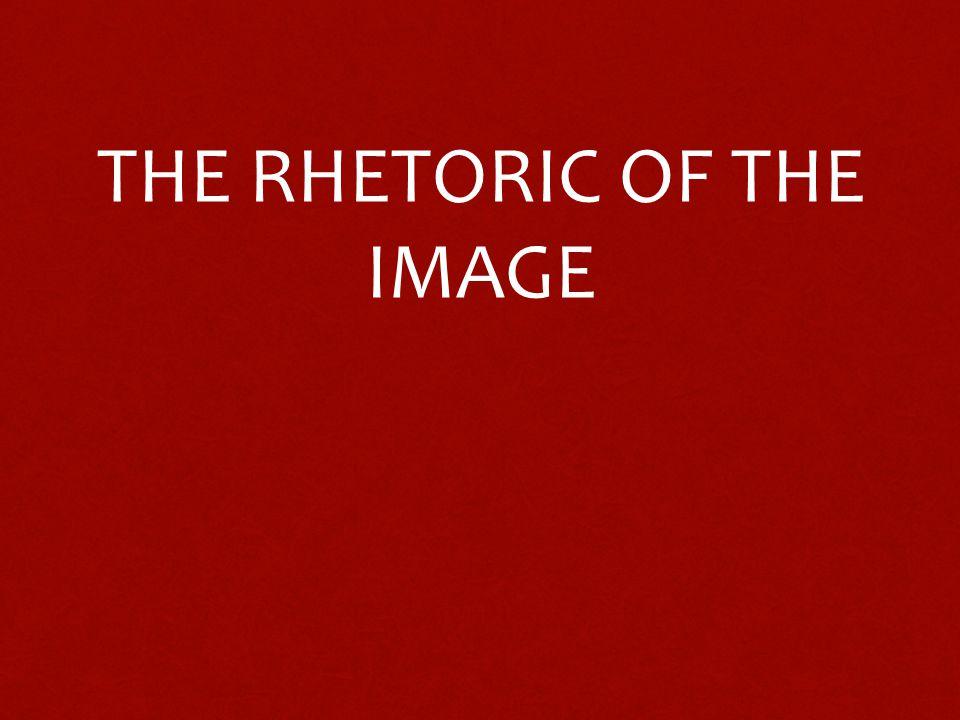 THE RHETORIC OF THE IMAGE