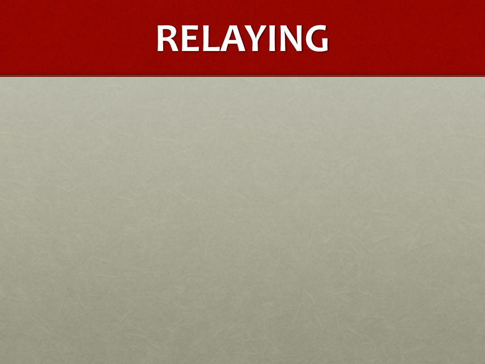 RELAYING