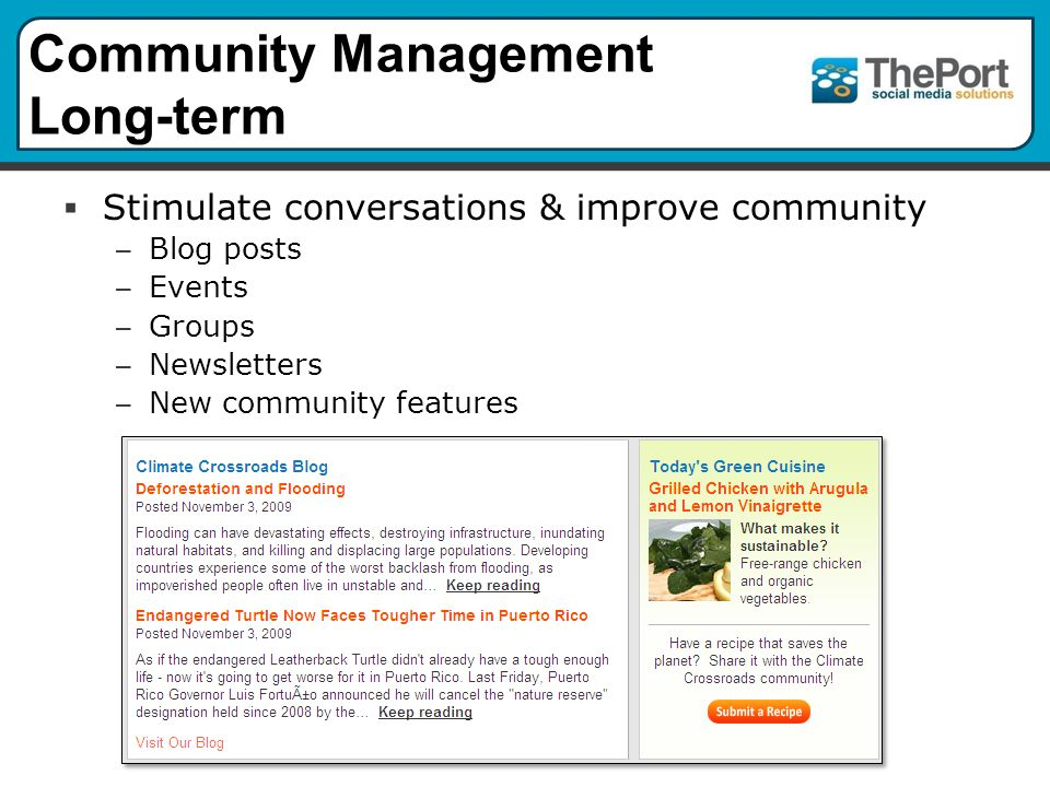 Community Management Long-term  Stimulate conversations & improve community – Blog posts – Events – Groups – Newsletters – New community features