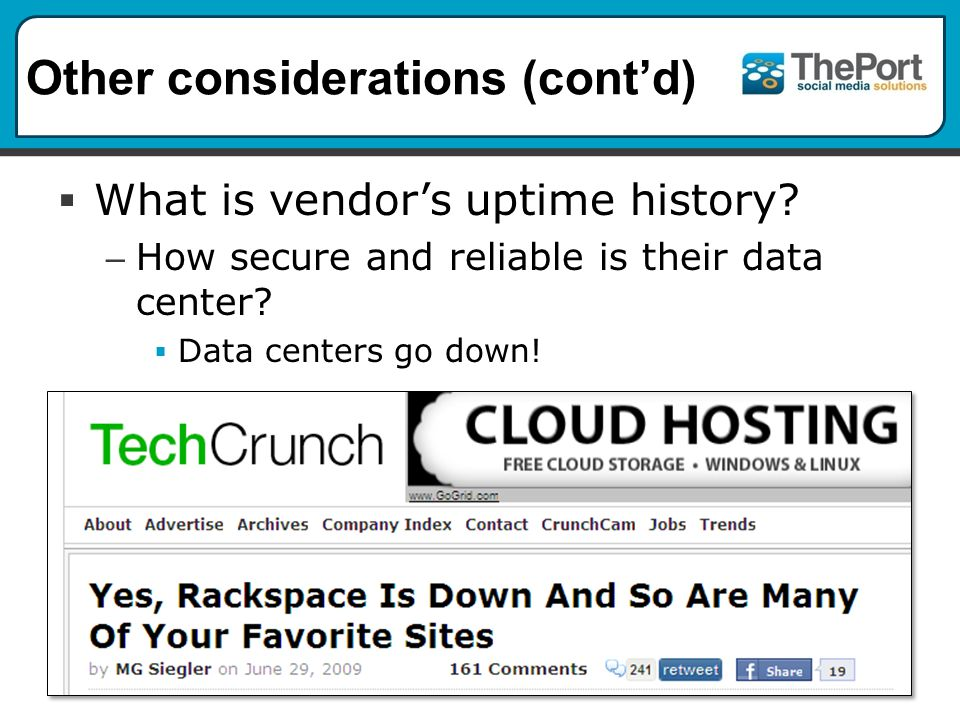 Other considerations (cont'd)  What is vendor's uptime history.