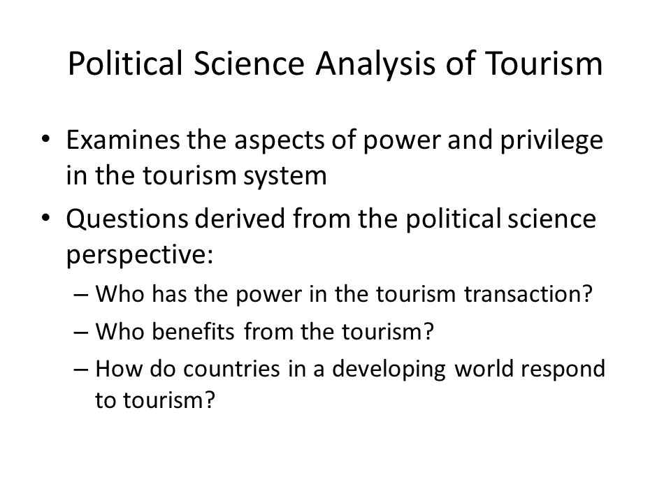Economic Analysis of Tourism The supply and demand of tourism Economists consider the exchange, expenditures, costs, and benefits of tourism Benefits and consequences of tourism development: – Increase in revenue – Added costs of increased tourism Transportation, hotels, guides, etc.