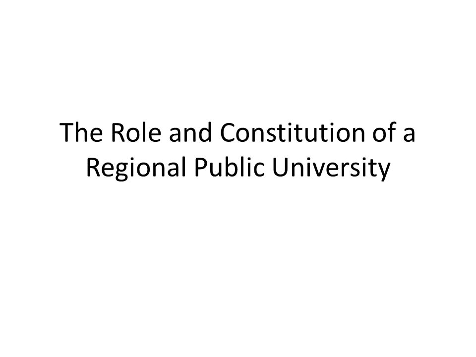 The Role and Constitution of a Regional Public University