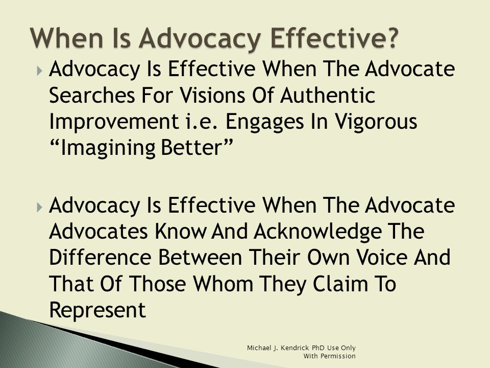  Advocacy Is Effective When The Advocate Searches For Visions Of Authentic Improvement i.e.