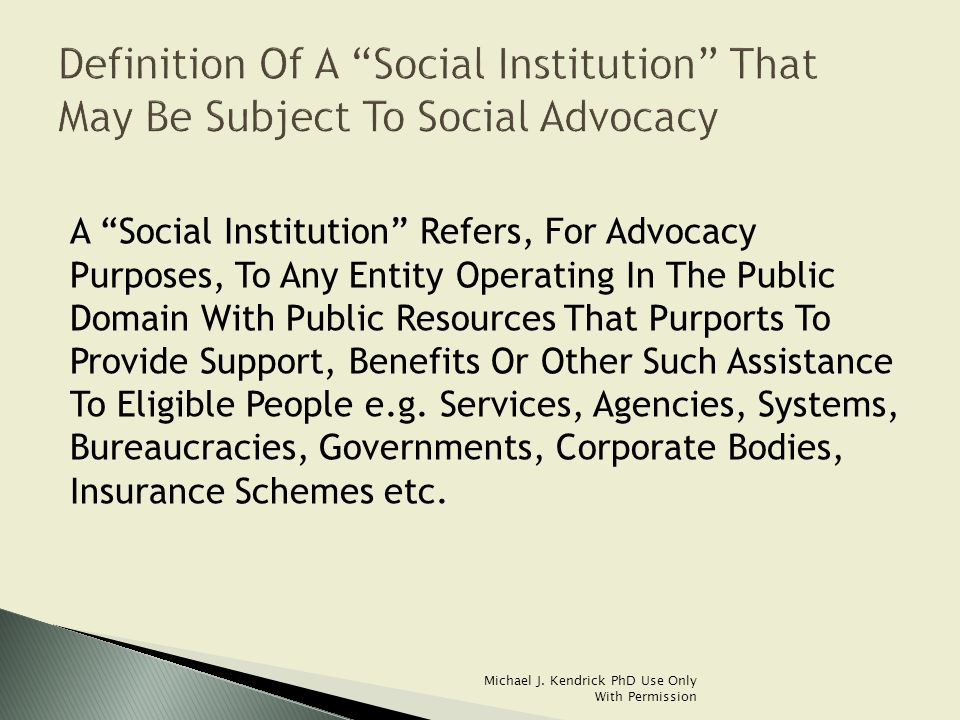  Advocacy Is Effective When The Advocate Is Skillful In Negotiating And Resolving Important Differences Such That The Vulnerable Person Prevails And Benefits  Advocacy Is Effective When The Advocate Leaves Matters Better Than They Found Them  Advocacy Is Effective When The Advocate Has Values And Principles That Are Advanced, Enlightened And Progressive Michael J.
