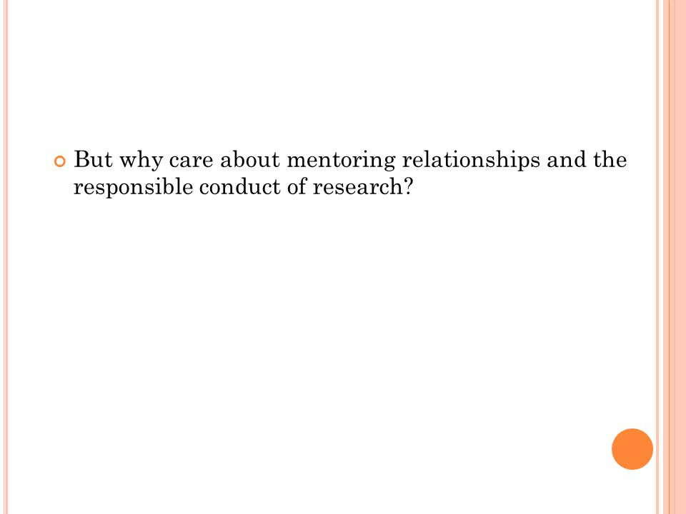 But why care about mentoring relationships and the responsible conduct of research