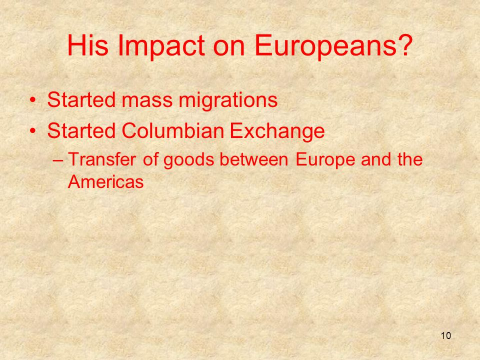 His Impact on Europeans.
