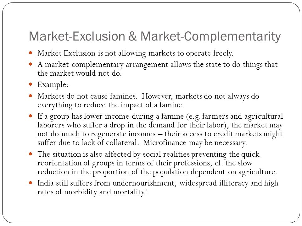 Market-Exclusion & Market-Complementarity Market Exclusion is not allowing markets to operate freely.
