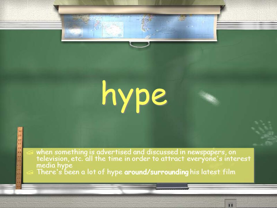 hype / when something is advertised and discussed in newspapers, on television, etc.