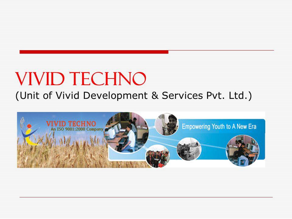 VIVID TECHNO (Unit of Vivid Development & Services Pvt. Ltd.)