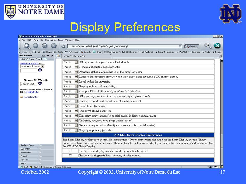 October, 2002Copyright © 2002, University of Notre Dame du Lac17 Display Preferences