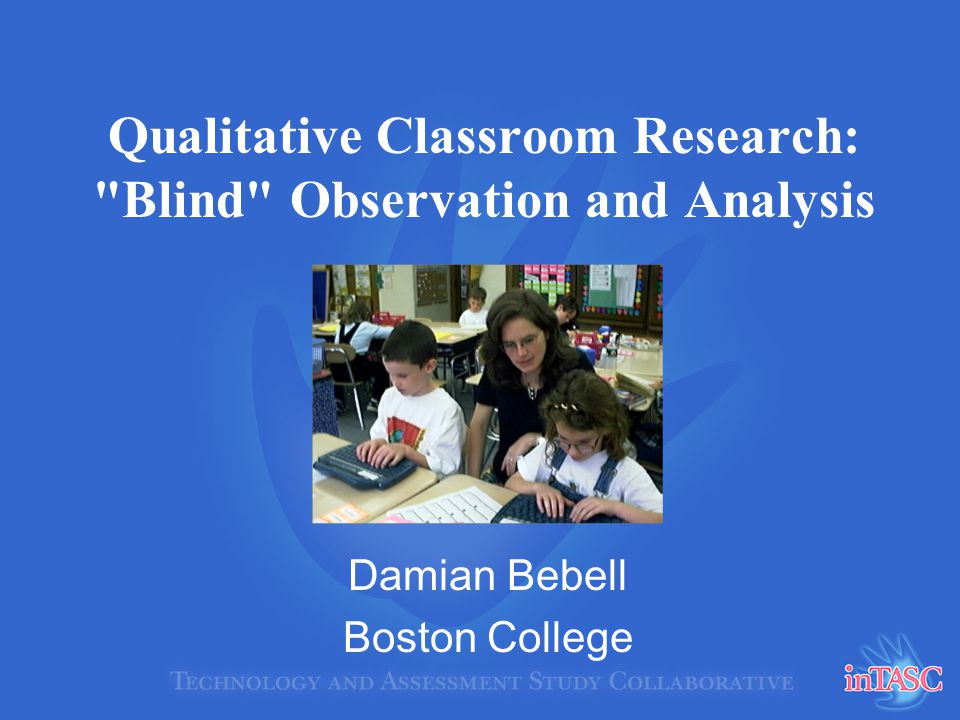 Qualitative Classroom Research: