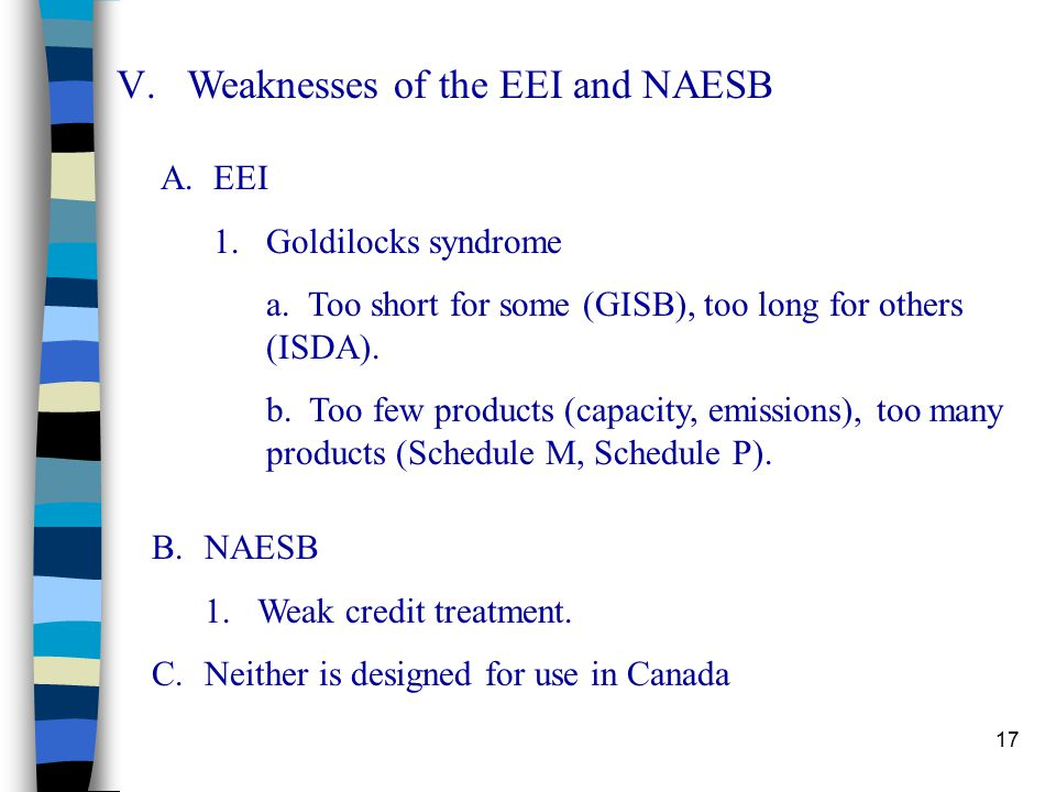 17 V.Weaknesses of the EEI and NAESB A.EEI 1.Goldilocks syndrome a.