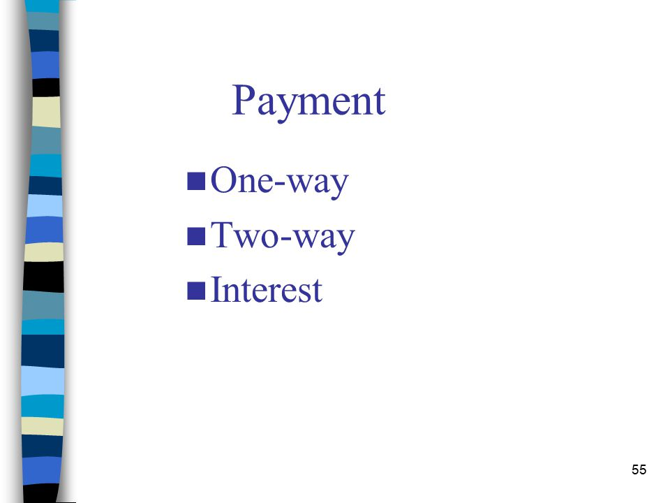 55 Payment One-way Two-way Interest