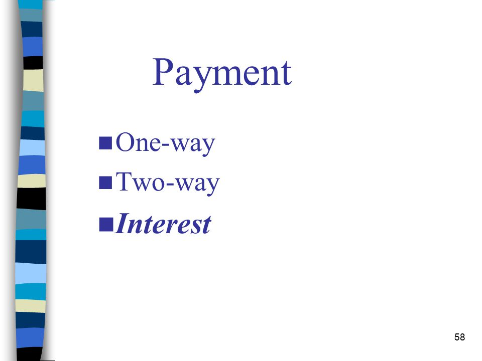 58 Payment One-way Two-way Interest