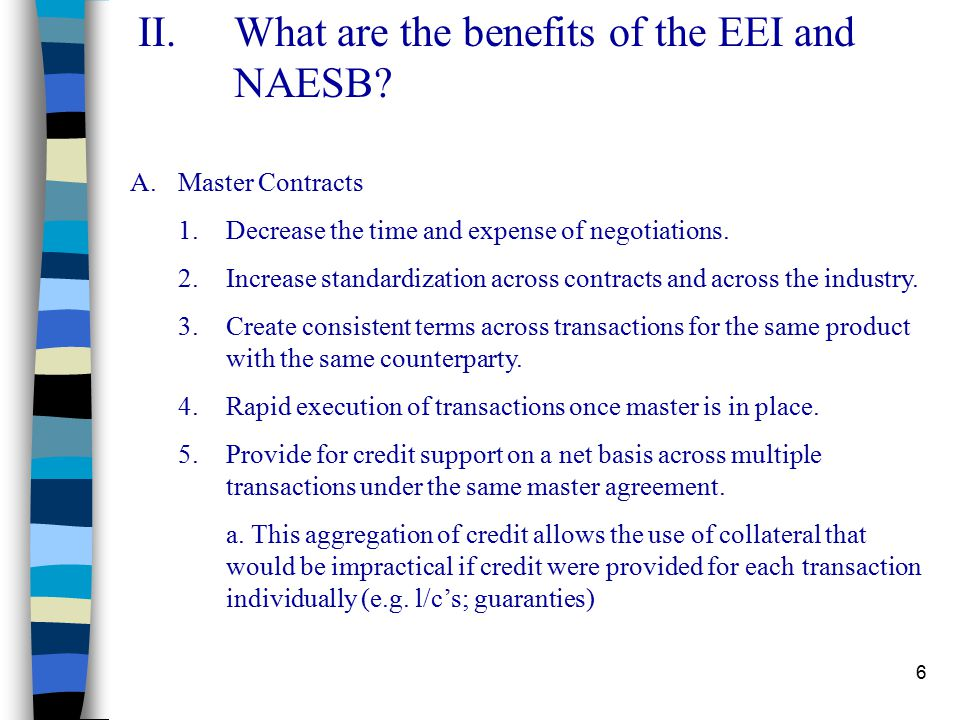 6 II.What are the benefits of the EEI and NAESB.