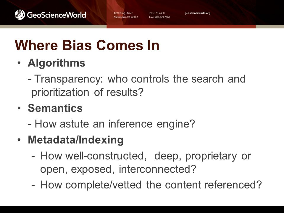 Where Bias Comes In Algorithms - Transparency: who controls the search and prioritization of results.