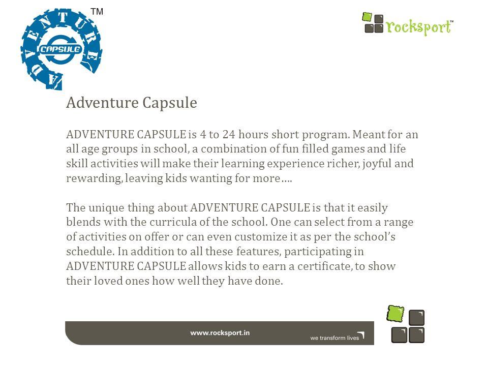 Adventure Capsule ADVENTURE CAPSULE is 4 to 24 hours short program.