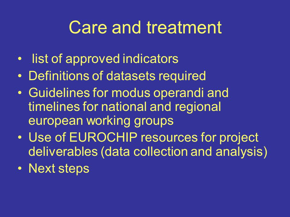 Care and treatment list of approved indicators Definitions of datasets required Guidelines for modus operandi and timelines for national and regional