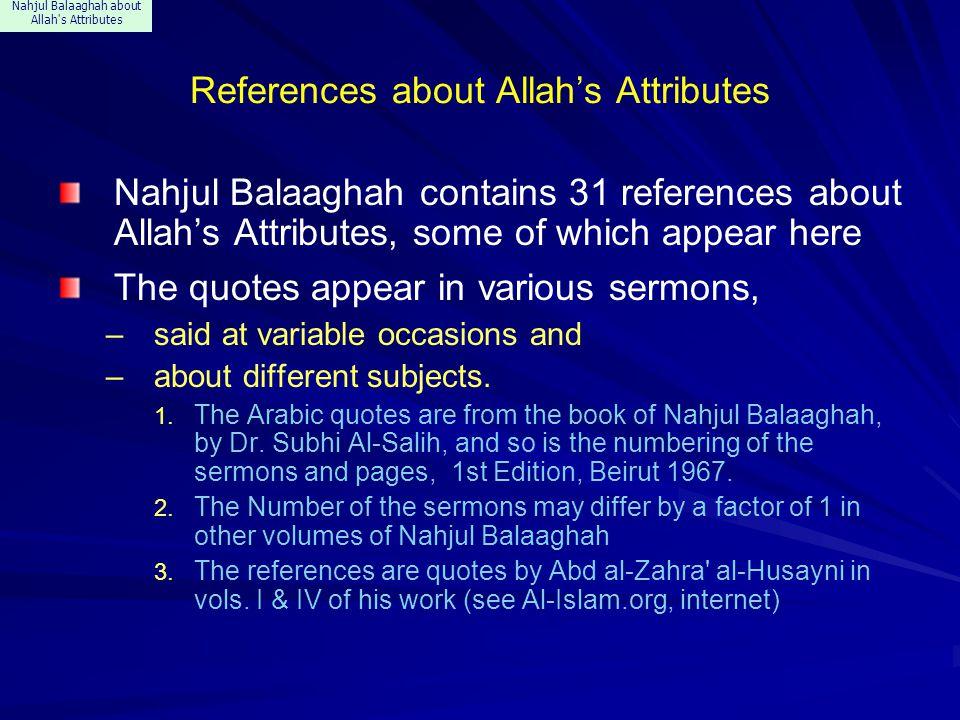 Nahjul Balaaghah about Allah's Attributes References about Allah's Attributes Nahjul Balaaghah contains 31 references about Allah's Attributes, some o