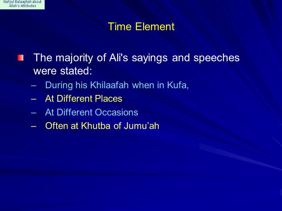 Nahjul Balaaghah about Allah s Attributes In Sermon 91, Page 135 Ali: Khutba of Ashbah When asked: O Amir al-Mu minin.