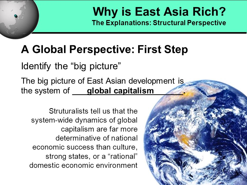 3 Why is East Asia Rich? The Explanations: Structural Perspective A Basic Observation and Starting Point It is a mistake to explain East Asia's wealth