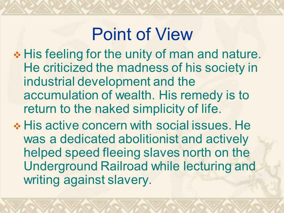 Point of View  His feeling for the unity of man and nature.