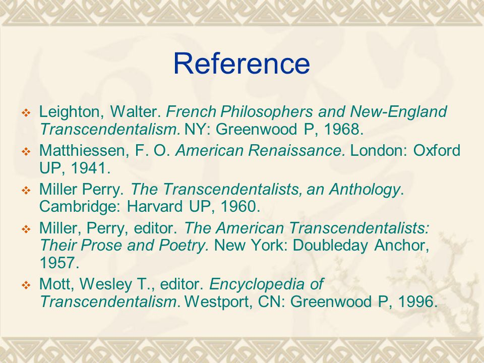Reference  Leighton, Walter. French Philosophers and New-England Transcendentalism.