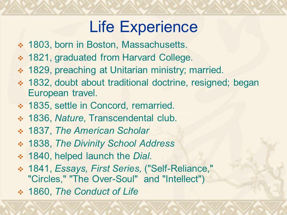 Life Experience  1803, born in Boston, Massachusetts.
