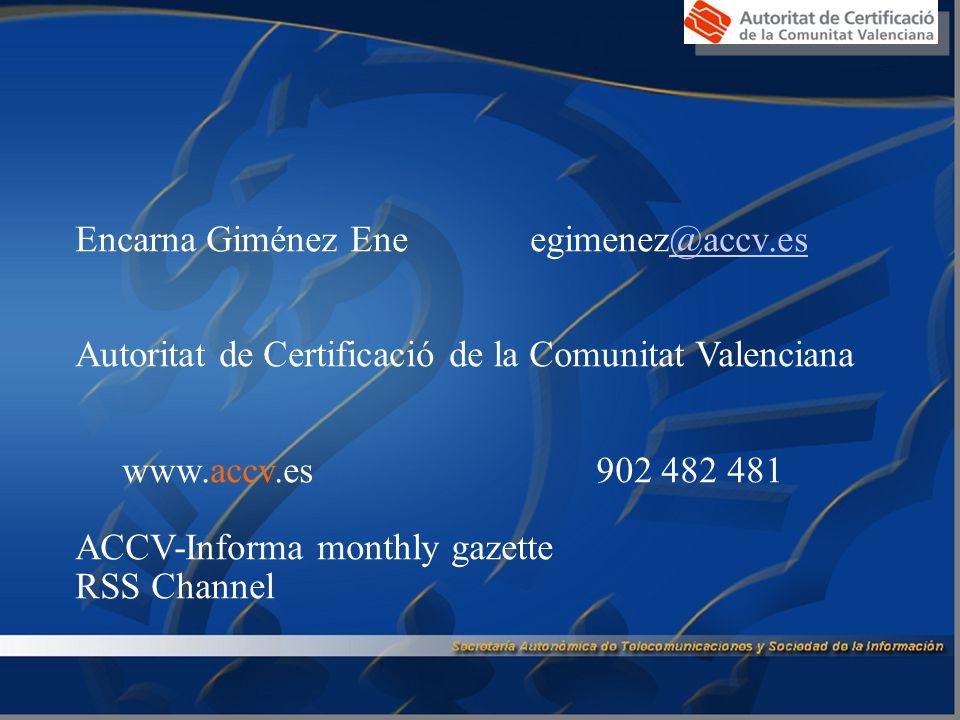 Encarna Giménez Ene egimenez@accv.es@accv.es Autoritat de Certificació de la Comunitat Valenciana www.accv.es 902 482 481 ACCV-Informa monthly gazette