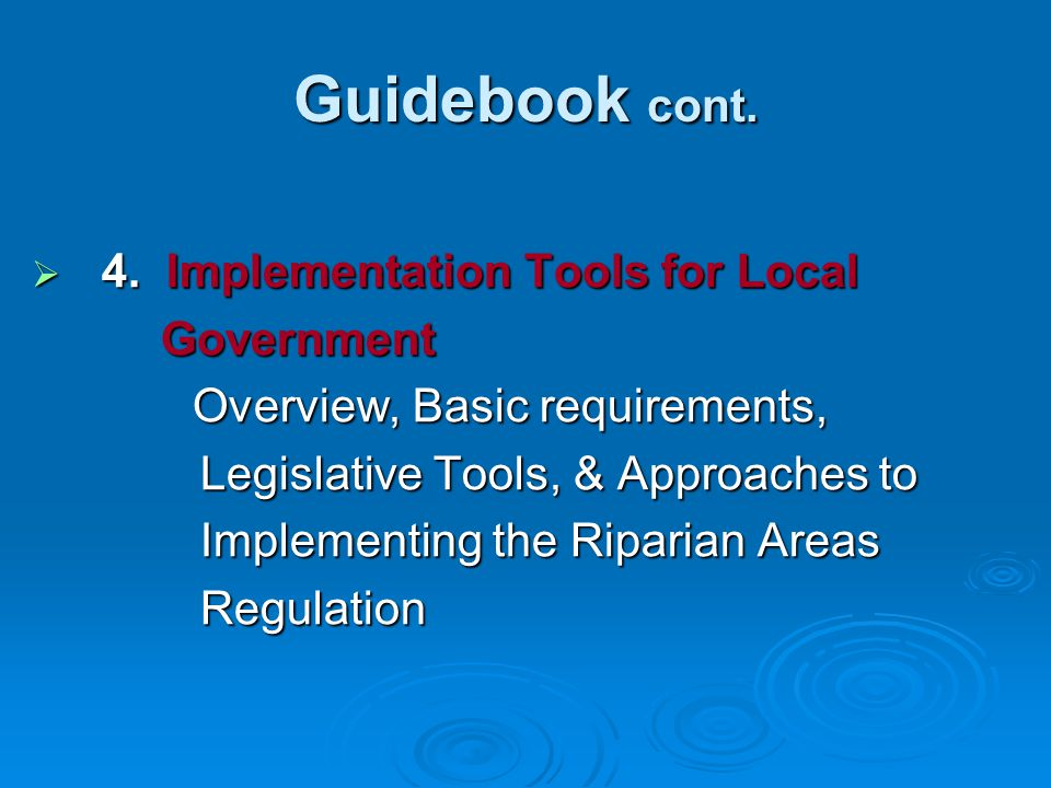 Guidebook cont.  4. Implementation Tools for Local Government Government Overview, Basic requirements, Overview, Basic requirements, Legislative Tool