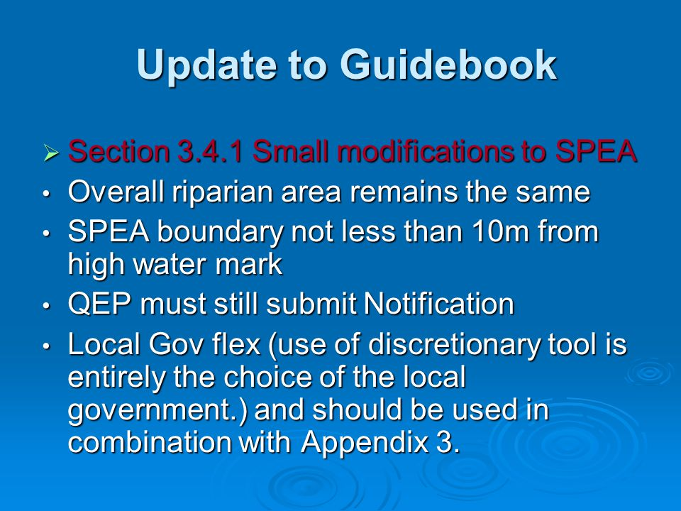 Update to Guidebook Update to Guidebook  Section 3.4.1 Small modifications to SPEA Overall riparian area remains the same Overall riparian area remai
