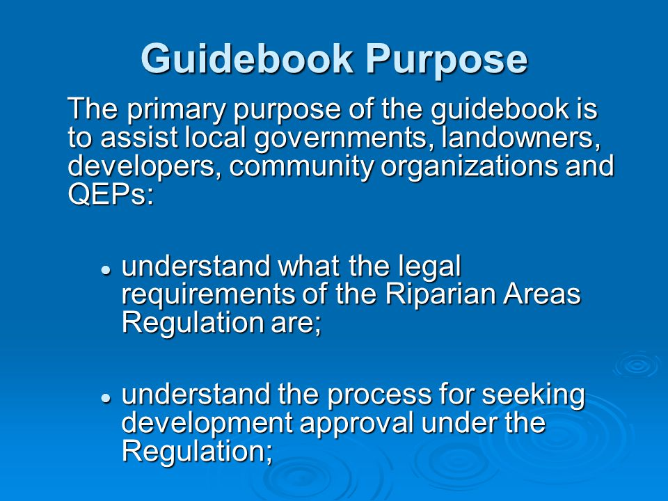 Update to Guidebook Update to Guidebook  Section 1.1 Introduction to RAR Refer to LG's prior to making land use Refer to LG's prior to making land use decisions decisions  Section 1.4 What types of development does the RAR not apply.